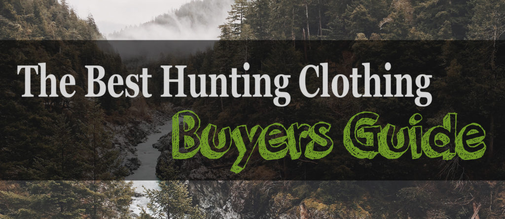 The Best Hunting Clothing – Buyers Guide