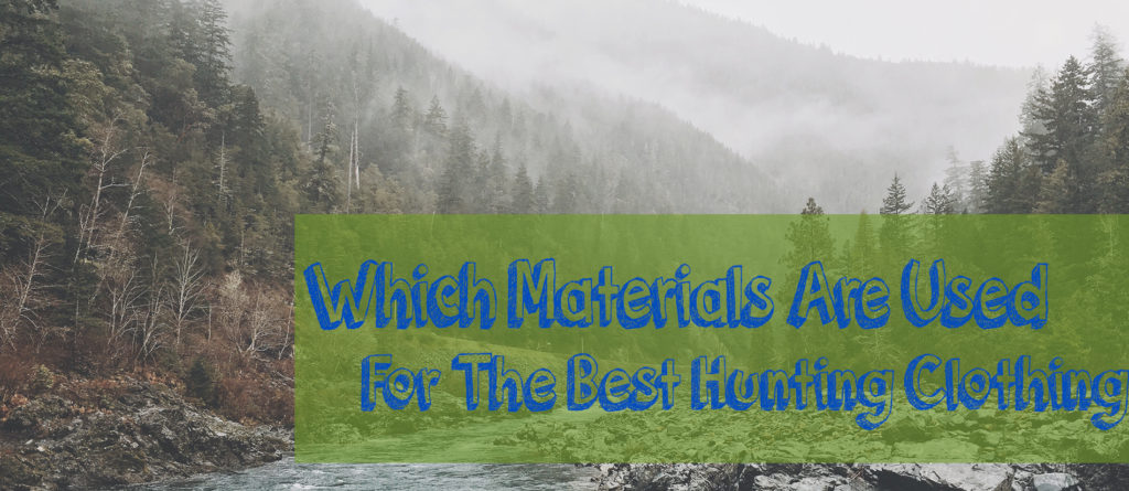 best hunting clothing materials