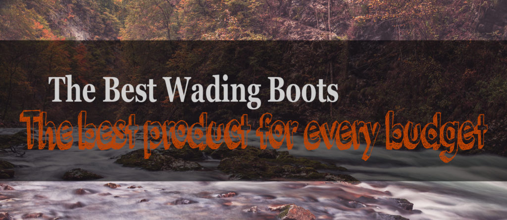 The 4 Best Wading Boots