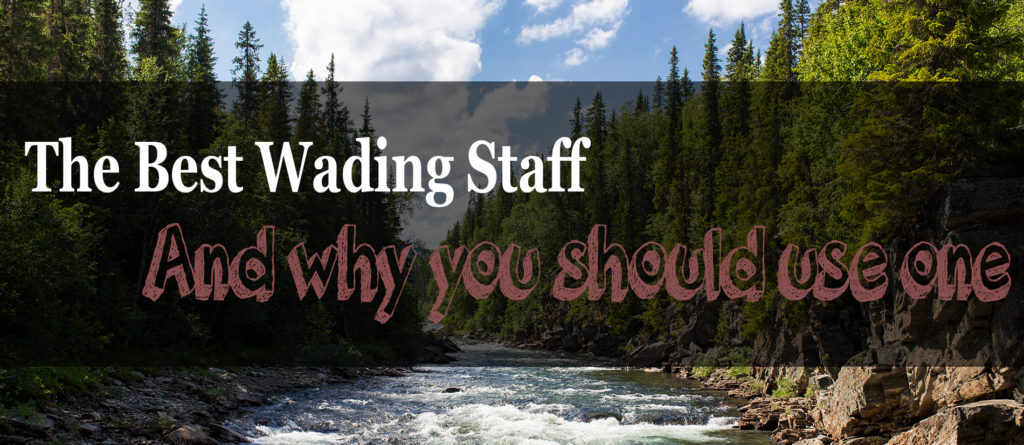 The 4 Best Wading Staffs