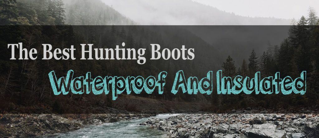 The 4 Best Waterproof Hunting Boots