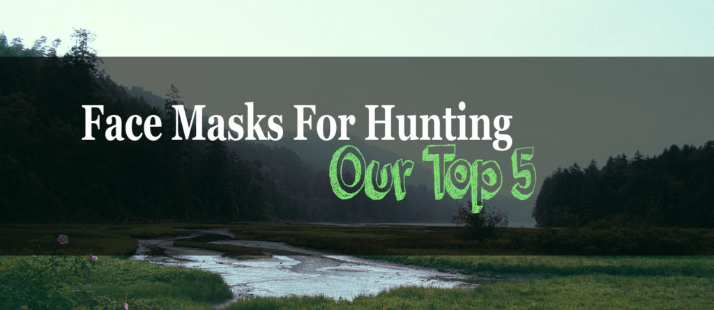 best hunting face mask review
