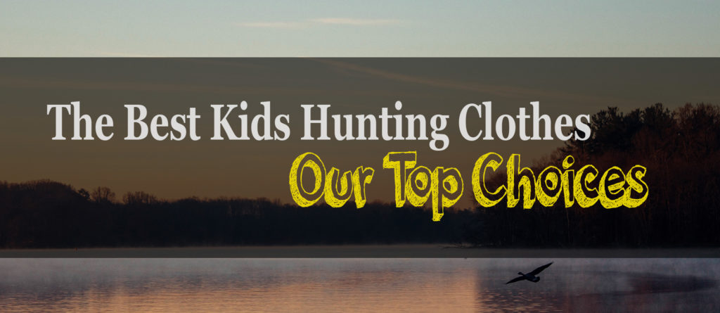 The 6 Best Youth Hunting Clothes