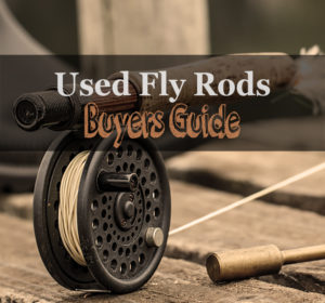 used fly rods buyers guide