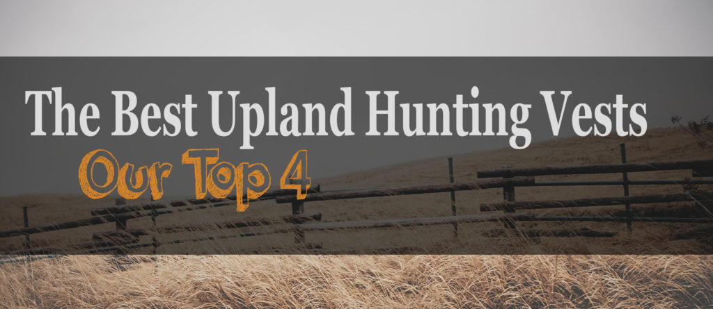 The 4 Best Upland Hunting Vests