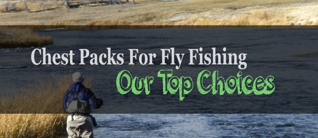 best fly fishing chest pack review