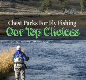 The 4 Best Fly Fishing Chest Packs