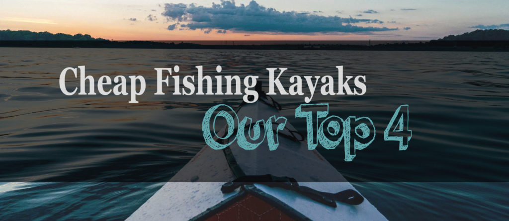 The 4 Best Fishing Kayaks Under $500