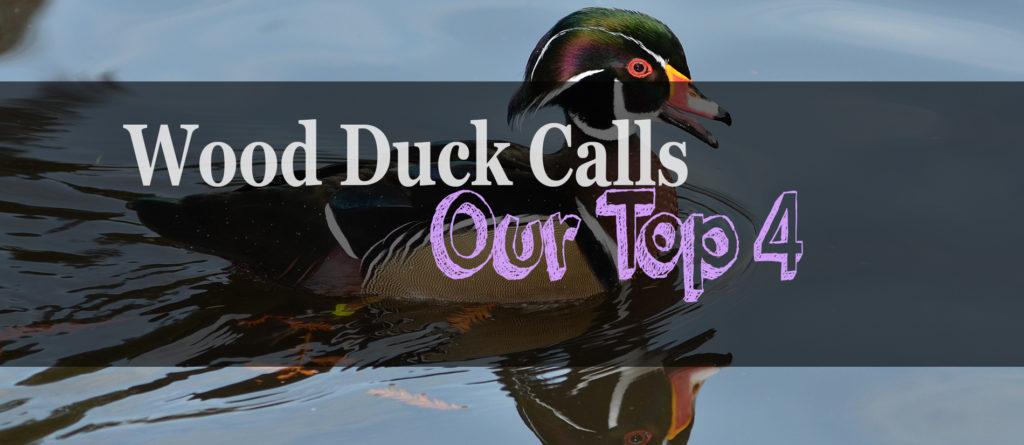 The 4 Best Wood Duck Calls