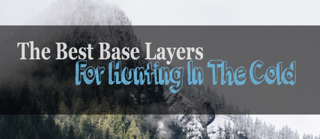 The 5 Best Base Layers For Hunting