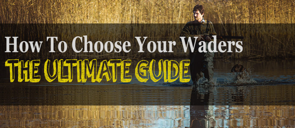 waders for fishing and hunting buying guide