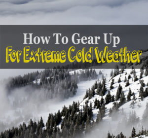 Buying Guide For Extreme Cold Weather Gear