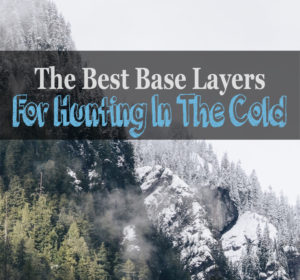 best base layer for hunting in extreme cold weather
